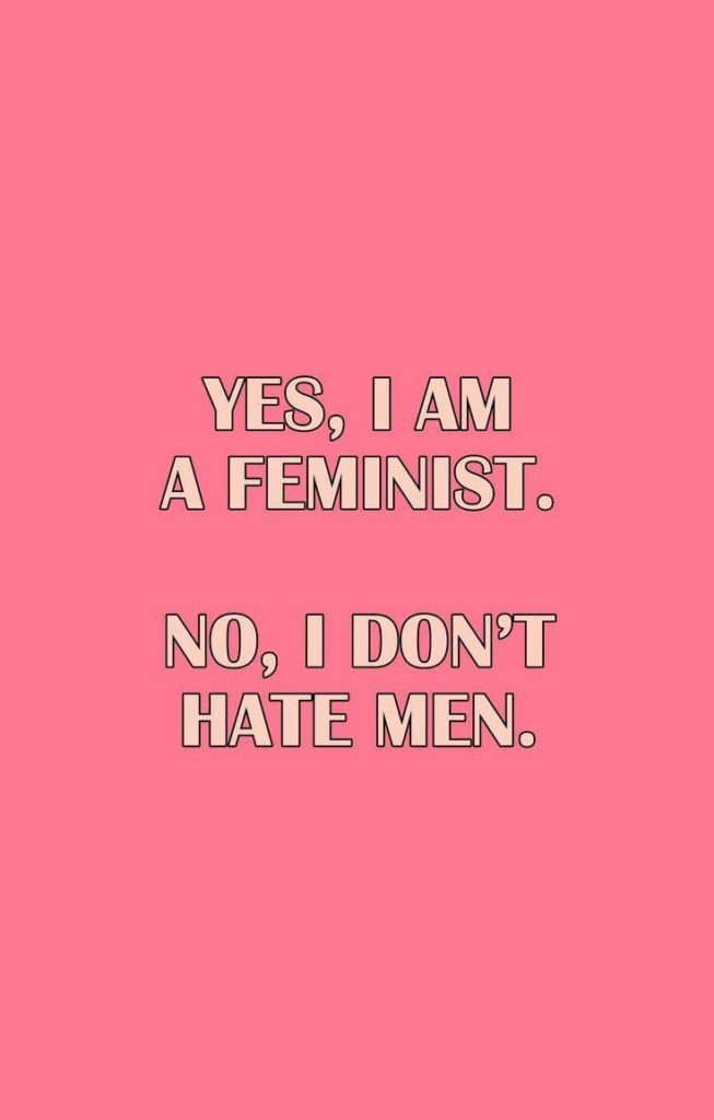 Yes I am a Feminist